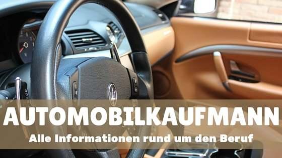 Automobilkaufmann alle informationen zum beruf