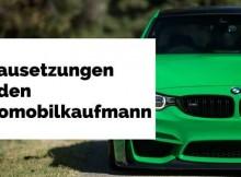 voraussetzungen zum automobilkaufmann